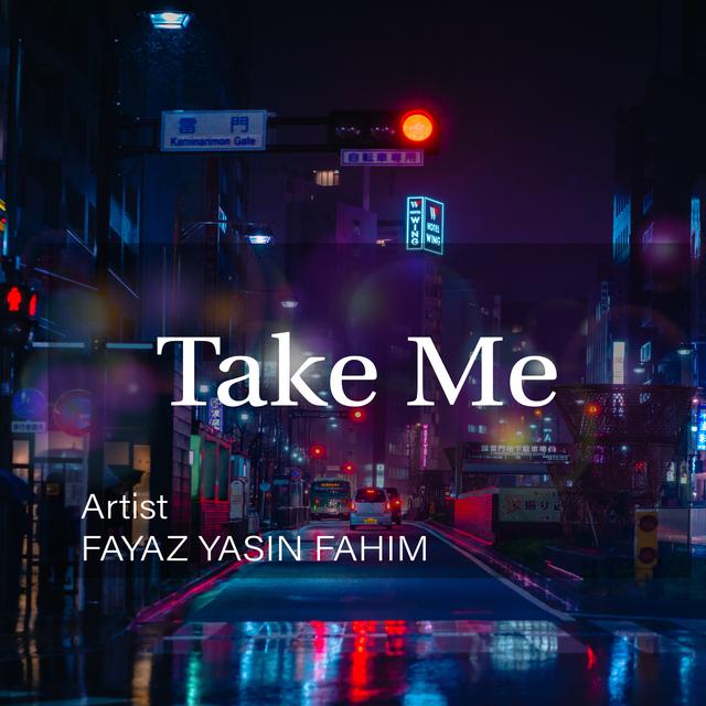 Take me artist fayaz yasin fahim