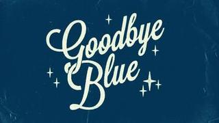 Goodbye Blue