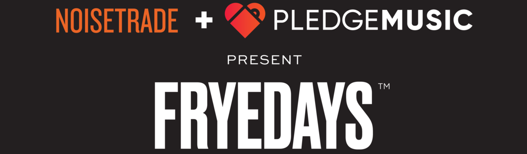 Frye Days by NoiseTrade and PledgeMusic